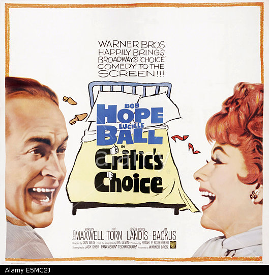 E5MC2J CRITIC'S CHOICE, US poster art, from left: Bob Hope, Lucille Ball, 1963